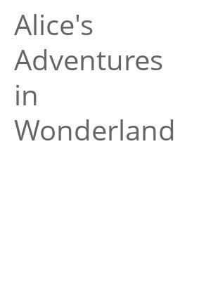 """Afficher """"Alice's Adventures in Wonderland"""""""